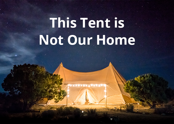 This Tent Is Not Our Home – Tom Schetelich